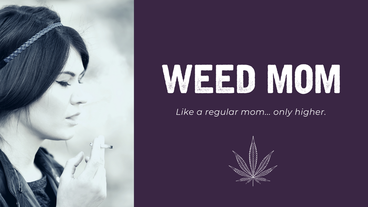 Weed Mom Quote