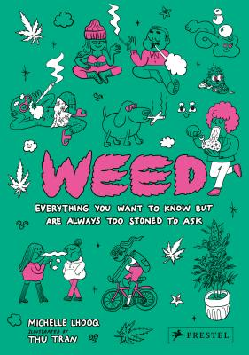 Weed: Everything You Want to Know, But Are Always Too Stoned to Ask